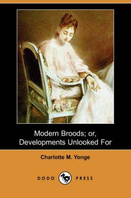 Modern Broods; Or, Developments Unlooked for (Dodo Press) (Paperback)