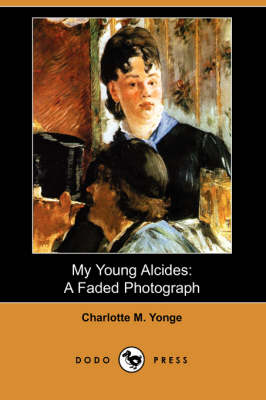 My Young Alcides: A Faded Photograph (Dodo Press) (Paperback)