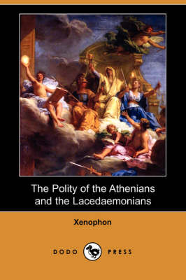 The Polity of the Athenians and the Lacedaemonians (Dodo Press) (Paperback)