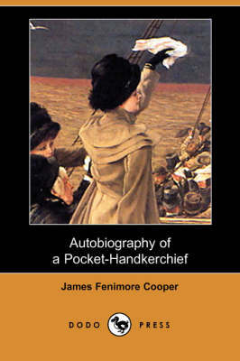 Autobiography of a Pocket-Handkerchief (Dodo Press) (Paperback)