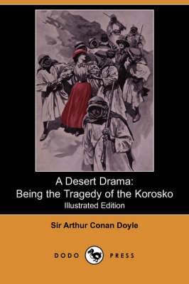 A Desert Drama: Being the Tragedy of the Korosko (Illustrated Edition) (Dodo Press) (Paperback)