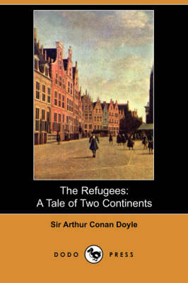 The Refugees: A Tale of Two Continents (Dodo Press) (Paperback)