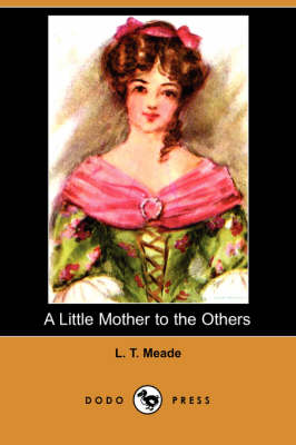 A Little Mother to the Others (Dodo Press) (Paperback)