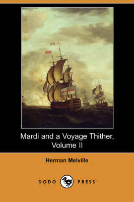 Mardi and a Voyage Thither, Volume II (Dodo Press) (Paperback)