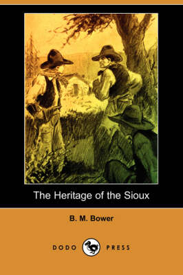 The Heritage of the Sioux (Dodo Press) (Paperback)