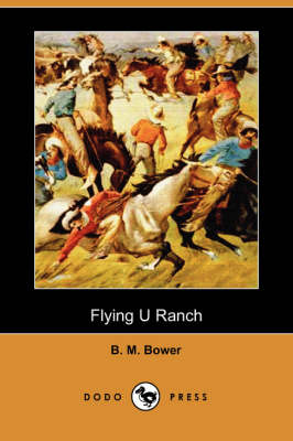 Flying U Ranch (Dodo Press) (Paperback)