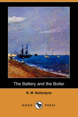 The Battery and the Boiler (Paperback)