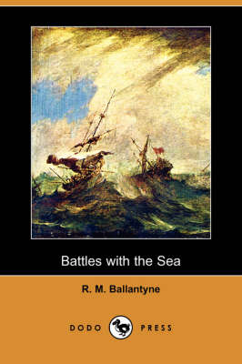 Battles with the Sea (Dodo Press) (Paperback)