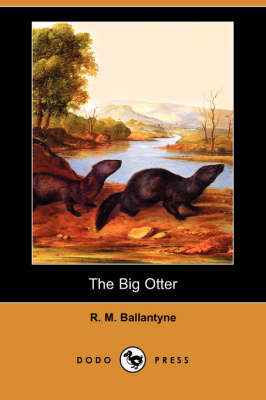 The Big Otter (Dodo Press) (Paperback)