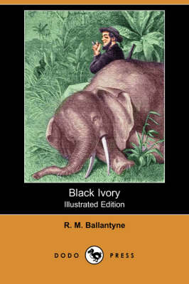 Black Ivory (Illustrated Edition) (Dodo Press) (Paperback)