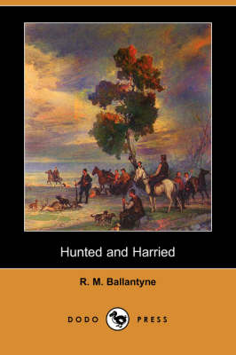 Hunted and Harried (Dodo Press) (Paperback)