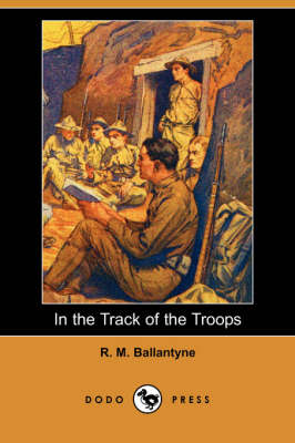 In the Track of the Troops (Dodo Press) (Paperback)
