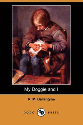 My Doggie and I (Dodo Press) (Paperback)