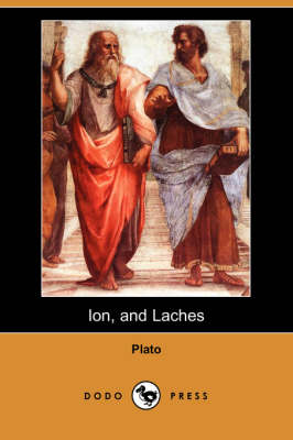 Ion, and Laches (Dodo Press) (Paperback)