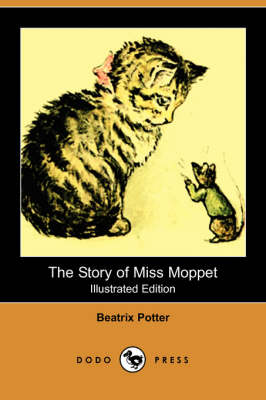 The Story of Miss Moppet (Illustrated Edition) (Dodo Press) (Paperback)