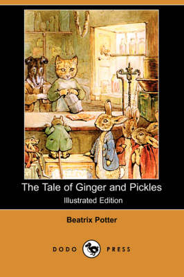 The Tale of Ginger and Pickles (Illustrated Edition) (Dodo Press) (Paperback)