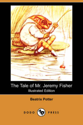 The Tale of Mr. Jeremy Fisher (Illustrated Edition) (Dodo Press) (Paperback)