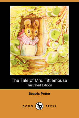 The Tale of Mrs. Tittlemouse (Illustrated Edition) (Dodo Press) (Paperback)
