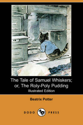 The Tale of Samuel Whiskers; Or, the Roly-Poly Pudding (Illustrated Edition) (Dodo Press) (Paperback)