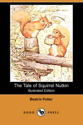 The Tale of Squirrel Nutkin (Illustrated Edition) (Dodo Press) (Paperback)