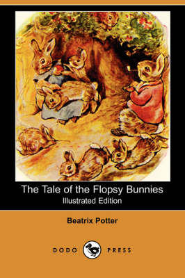 The Tale of the Flopsy Bunnies (Illustrated Edition) (Dodo Press) (Paperback)