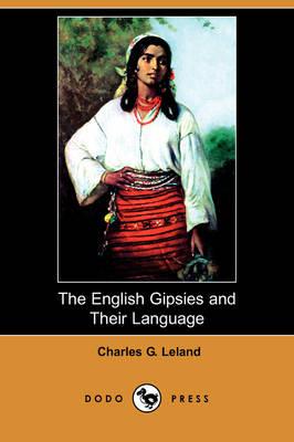 The English Gipsies and Their Language (Dodo Press) (Paperback)