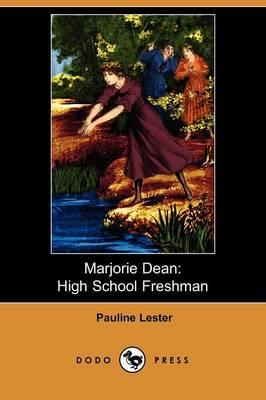 Marjorie Dean: High School Freshman (Dodo Press) (Paperback)