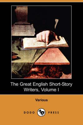The Great English Short-Story Writers, Volume I (Dodo Press) (Paperback)