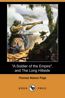 A Soldier of the Empire, and the Long Hillside (Dodo Press) (Paperback)