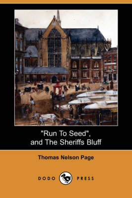 Run to Seed, and the Sheriffs Bluff (Dodo Press) (Paperback)