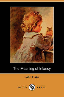 The Meaning of Infancy (Dodo Press) (Paperback)