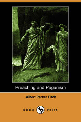 Preaching and Paganism (Dodo Press) (Paperback)