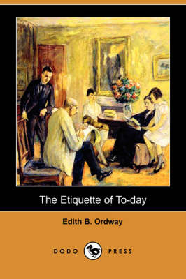 The Etiquette of To-Day (Dodo Press) (Paperback)