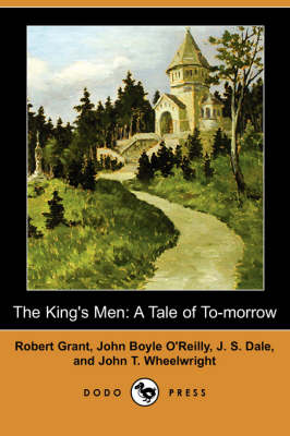 The King's Men: A Tale of To-Morrow (Dodo Press) (Paperback)