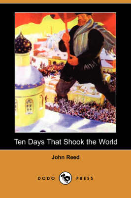 Ten Days That Shook the World (Dodo Press) (Paperback)