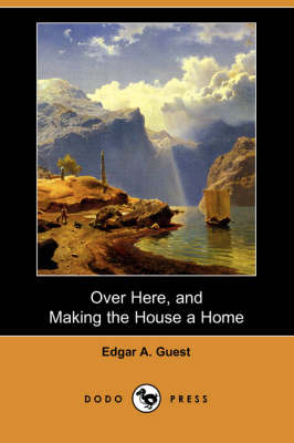 Over Here, and Making the House a Home (Dodo Press) (Paperback)