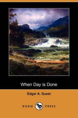When Day Is Done (Dodo Press) (Paperback)