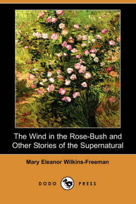 The Wind in the Rose-Bush and Other Stories of the Supernatural (Dodo Press) (Paperback)