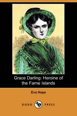Grace Darling: Heroine of the Farne Islands (Dodo Press) (Paperback)