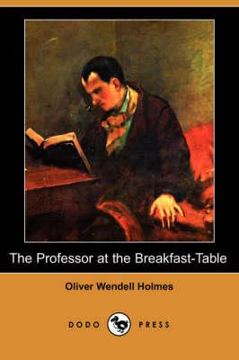 The Professor at the Breakfast-Table (Dodo Press) (Paperback)