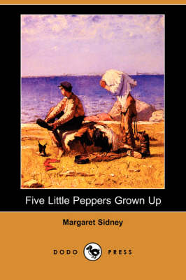 Five Little Peppers Grown Up (Dodo Press) (Paperback)