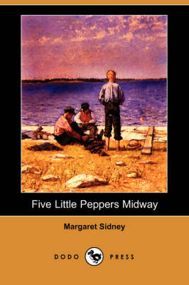 Five Little Peppers Midway (Dodo Press) (Paperback)