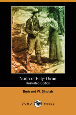 North of Fifty-Three (Illustrated Edition) (Dodo Press) (Paperback)