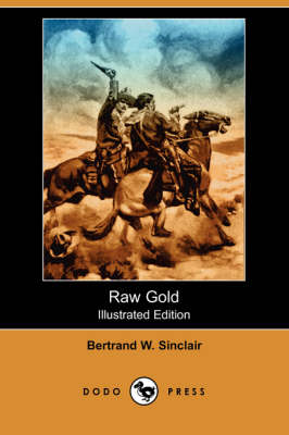 Raw Gold (Illustrated Edition) (Dodo Press) (Paperback)
