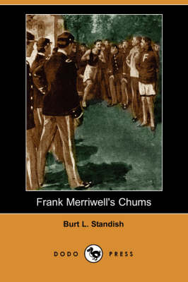 Frank Merriwell's Chums (Dodo Press) (Paperback)