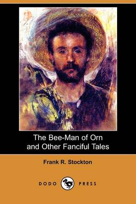 The Bee-Man of Orn and Other Fanciful Tales (Dodo Press) (Paperback)