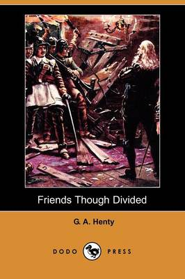 Friends Though Divided (Dodo Press) (Paperback)