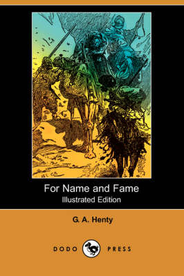 For Name and Fame (Illustrated Edition) (Dodo Press) (Paperback)