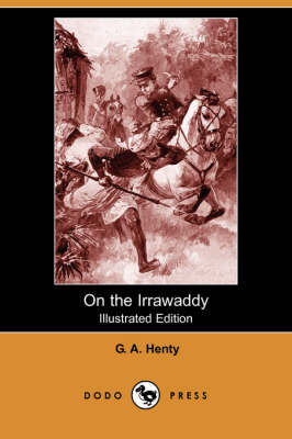 On the Irrawaddy (Illustrated Edition) (Dodo Press) (Paperback)