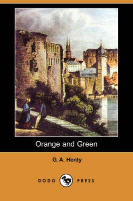 Orange and Green (Dodo Press) (Paperback)